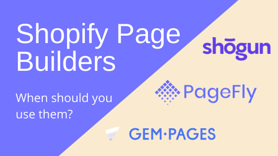 Shopify page building apps: When should you use them?